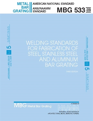 Welding Standards for Fabrication of Steel, Stainless Steel and Aluminum Bar Grating